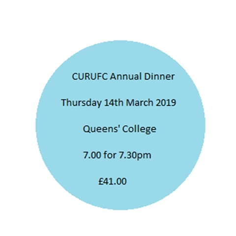 CURUFC - Annual Club Dinner at Queens' College    14th March 2019, 7 for 7.30pm